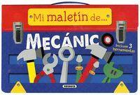 MECÁNICO. MI MALETIN DE