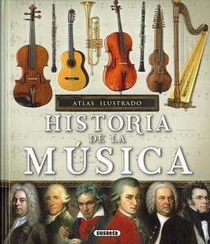 HISTORIA DE LA MÚSICA. ATLAS ILUSTRADO