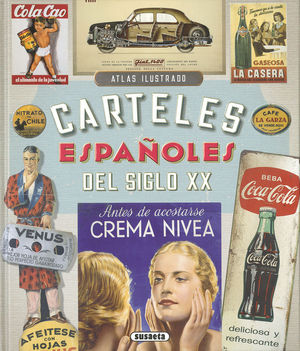 ATLAS ILUSTRADO CARTELES ESPAÑOLES DEL SIGLO XX