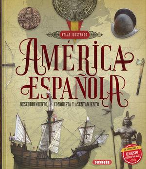 ATLAS ILUSTRADO AMERICA ESPAÑOLA