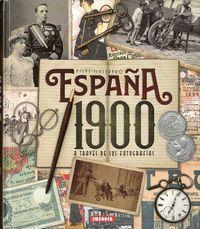 ESPAÑA 1900 A TRAVÉS DE SUS FOTOGRAFIAS. ATLAS ILUSTRADO