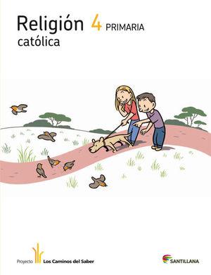SALDO RELIGION CATOLICA 4 PRIMARIA LOS CAMINOS DEL SABER SANTILLANA