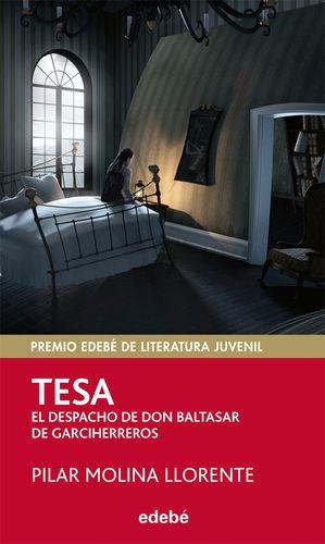 PREMIO EDEBÉ 2013 (XXI EDICIÓN) JUVENIL: TESA-EL DESPACHO DE DON BALTASAR DE GAR