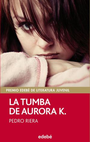 PREMIO EDEBÉ 2014: LA TUMBA DE AURORA K.