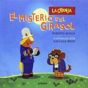 EL MISTERIO DEL GIRASOL. LA GRANJA
