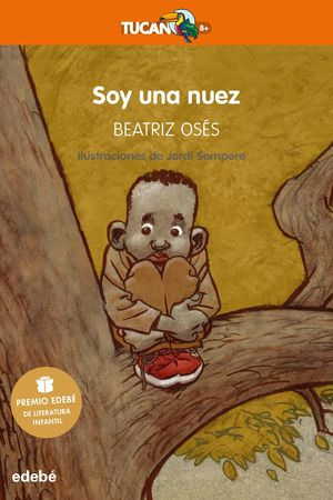 SOY UNA NUEZ: PREMIO EDEBÉ DE LITERATURA INFANTIL 2018