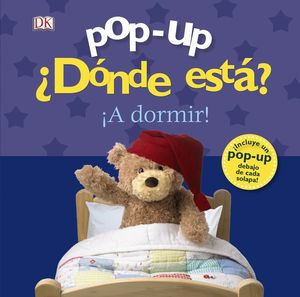 POP-UP. ¿DÓNDE ESTÁ? ¡A DORMIR!