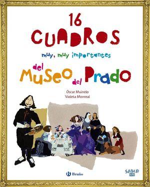 SABER MÁS - 16 CUADROS MUY, MUY IMPORTANTES DEL MUSEO DEL PRADO