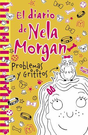 EL DIARIO DE NELA MORGAN: PROBLEMAS Y GRITITOS