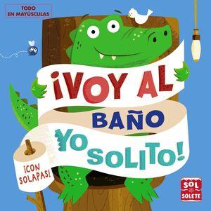 IVOY AL BAÑO YO SOLITO!