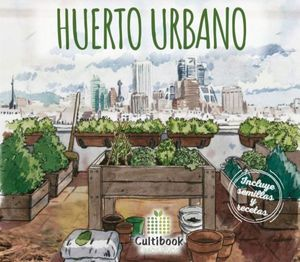 CULTIBOOK: HUERTO URBANO