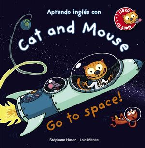 CAT AND MOUSE, GO TO SPACE!