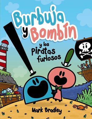 BURBUJA Y BOMBÍN Y LOS PIRATAS FURIOSOS