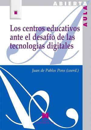 LOS CENTROS EDUCATIVOS ANTE EL DESAFÍO DE LAS TECNOLOGÍAS DIGITALES