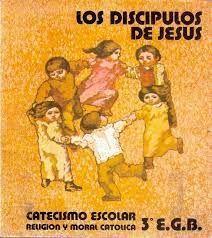 LOS DISCÍPULOS DE JESÚS 3 EGB CATECISMO ESCOLAR