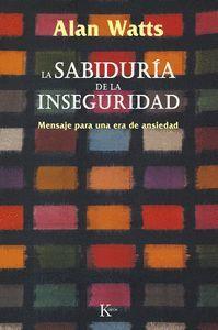 SABIDURIA DE LA INSEGURIDAD, LA