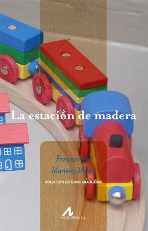 LA ESTACIÓN DE MADERA
