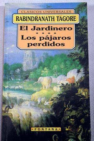 EL JARDINERO  ;  LOS PÁJAROS PERDIDOS