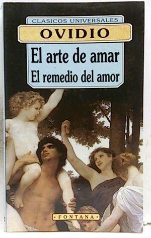 EL ARTE DE AMAR  ;  EL REMEDIO DEL AMOR