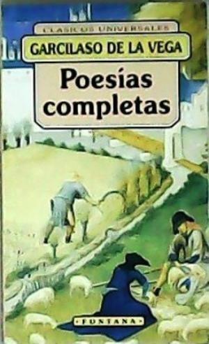 POESÍAS COMPLETAS. GARCILASO DE LA VEGA