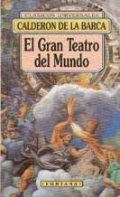 EL GRAN TEATRO DEL MUNDO ; EL GRAN MERCADO DEL MUNDO