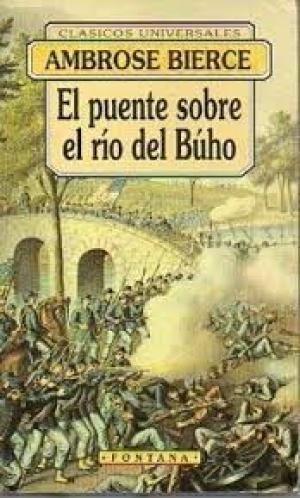 EL PUENTE SOBRE EL RÍO DEL BÚHO Y OTROS RELATOS