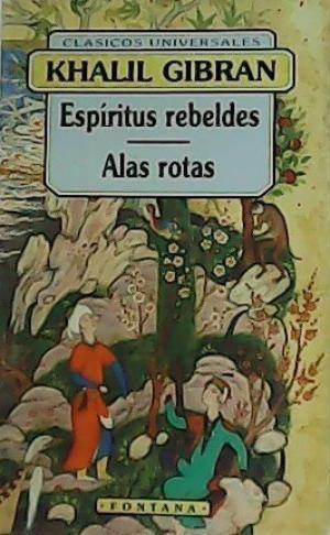 ESPÍRITUS REBELDES  ;  ALAS ROTAS