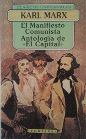 EL MANIFIESTO COMUNISTA ; ANTOLOGÍA DE EL CAPITAL