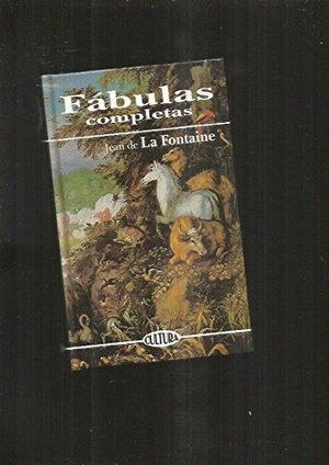FÁBULAS COMPLETAS. LA FONTAINE