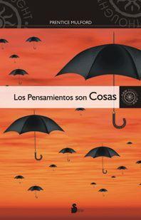 PENSAMIENTOS SON COSAS, LOS