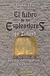LIBRO DE LOS ESPLENDORES, EL (O ZOHAR)