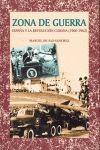 ZONA DE GUERRA. ESPAÑA Y LA REVOLUCION CUBANA (1960-1962)