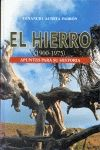 HIERRO, EL (1900-1975). APUNTES PARA SU HISTORIA