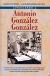ANTONIO GONZALEZ GONZALEZ, CONOCIENDO A