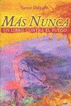 MAS NUNCA. UN LIBRO CONTRA EL FUEGO
