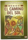 MEXICO. EL CAMINO DEL SOL