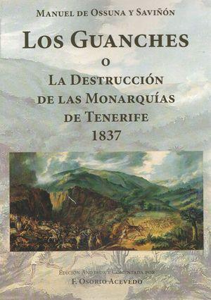 LOS GUANCHES O LA DESTRUCCION DE LAS MONARQUIAS DE TENERIFE 1837
