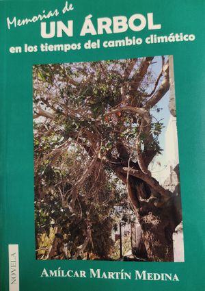 MEMORIAS DE UN ARBOL EN LOS TIEMPOS DEL CAMBIO CLIMATICO