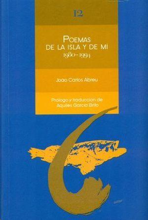 POEMAS DE LA ISLA Y DE MI (1980-1994)