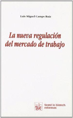 LA NUEVA REGULACIÓN DEL MERCADO DE TRABAJO
