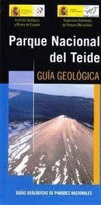 PARQUE NACIONAL DEL TEIDE. GUÍA GEOLÓGICA
