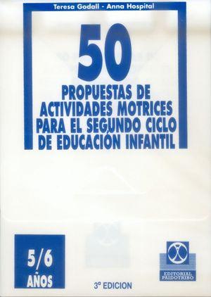 5/ 6 AÑOS CINCUENTA PROPUESTAS DE ACTIVIDADES MOTRICES -5/6 AÑOS- FICHERO