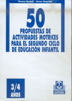3/4 AÑOS CINCUENTA PROPUESTAS DE ACTIVIDADES MOTRICES -3/4 AÑOS- FICHERO
