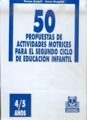 4/ 5 AÑOS CINCUENTA PROPUESTAS DE ACTIVIDADES MOTRICES -4/5 AÑOS- FICHERO