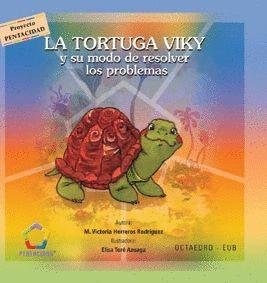 LA TORTUGA VIKY Y SU MODO DE RESOLVER LOS PROBLEMAS