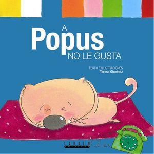 A POPUS NO LE GUSTA