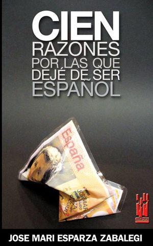 CIEN RAZONES POR LAS QUE DEJÉ DE SER ESPAÑOL