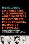 LECCIONES PARA EL INCONFORMISTA ATURDIDO EN TRES HORAS Y CUARTO