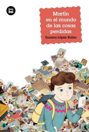MARTIN EN EL MUNDO DE LAS COSAS PERDIDAS - BAMBU/31 (+9)