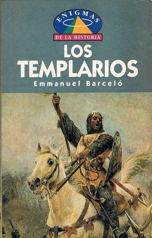 LOS TEMPLARIOS. ENIGMAS DE LA HISTORIA